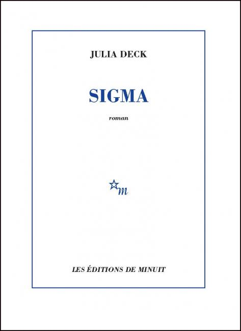 Julia Deck, Sigma, Editions de Minuit, 2017, 17,50 €
