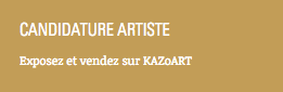 Candidature artiste KAZoART