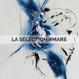 LA SÉLECTION #MARS DE NOTRE DIRECTRICE ARTISTIQUE