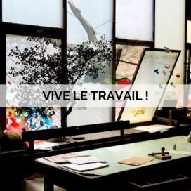 VIVE LE TRAVAIL !