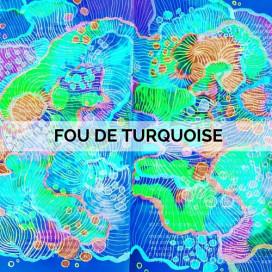 FOU DE TURQUOISE
