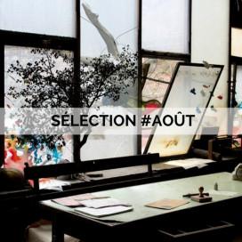LA SELECTION #AOUT DE NOTRE DIRECTRICE ARTISTIQUE