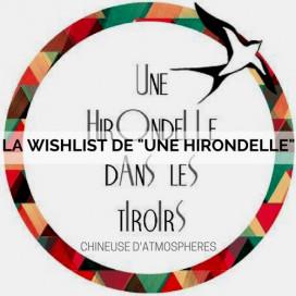 """LA WISHLIST DE """"UNE HIRONDELLE"""""""
