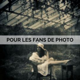 POUR LES FANS DE PHOTO