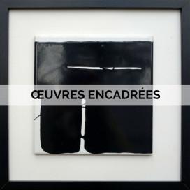 ŒUVRES ENCADRÉES